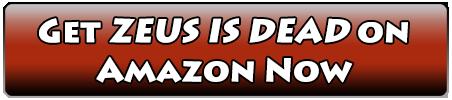 Get Zeus Is Dead on Amazon Now